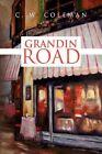Grandin Road 9781441502452 by C W Coleman Hardback