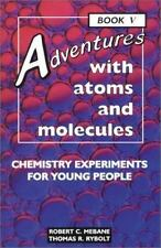 Adventures with Atoms and Molecules, Book V: Chemistry Experiments for-ExLibrary