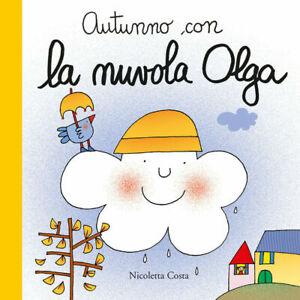 Nicoletta Costa, Autunno con la nuvola Olga. NUOVO DA LIBRERIA SPEDIZ.IMMEDIA