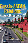 Russia-ASEAN Relations: New Directions by Institute of Southeast Asian Studies (Hardback, 2007)