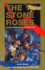 The Stone Roses And The Resurrection Of British Pop by John Robb (Paperback, 2001)