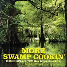 More Swamp Cookin': Another Batch of Recipes from the Louisiana Bayou Holyfield