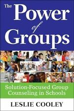 The Power of Groups : Solution-Focused Group Counseling in Schools by Leslie...