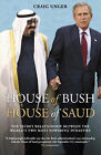 House of Bush House of Saud: The Secret  Relationship Between the World's Two Most Powerful Dynasties by Craig Unger (Paperback, 2005)