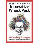 Innovative Whack Pack: 60 Creativity Strategies to Provoke and Inspire Your Thinking by Roger Von Oech (Cards, 2005)