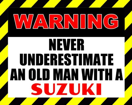 NEVER UNDERESTIMATE AN OLD MAN WITH A SUZUKI METAL PLAQUE MOTORBIKE SIGN 2695