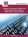 Smoke Component Yields from Bench-Scale Fire Tests: 1. Nfpa 269 / ASTM E 1678 by Nist (Paperback / softback, 2014)