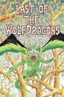 Last of the Wolfdragons: A Novel by Bill Pearson by Bill Pearson (Paperback / softback, 2015)