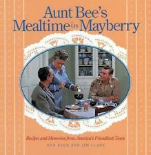Aunt Bee's Mealtime in Mayberry by Ken Beck and Jim Clark (1997, Hardcover)