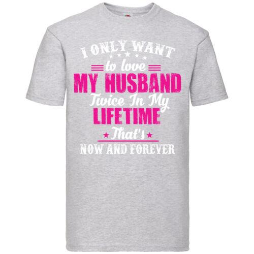 Je veux seulement Love Mon mari T-Shirt