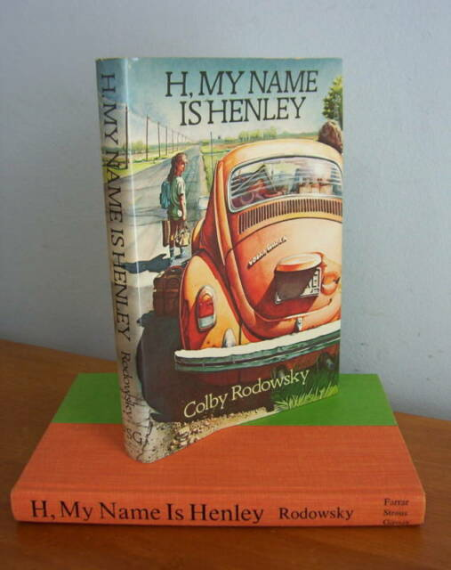 H, MY NAME IS HENLEY by Colby Rodowsky, 1st Ed in DJ