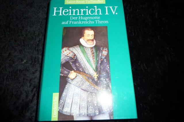 Taillandier: Heinrich IV. - Der Hugenotte auf Frankreichs Thron (1995) wie neu