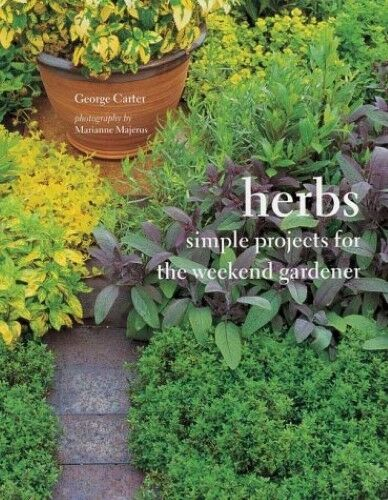 New, Herbs: Simple Projects for the Weekend Gardener, Carter, George, Book
