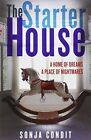 The Starter House by Sonja Condit (Paperback, 2014)