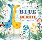 Blue and Bertie by Kristyna Litten (Paperback, 2015)