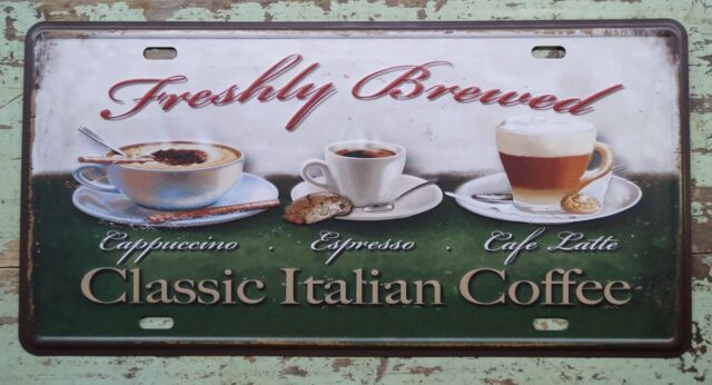 Freshly  Brewed Classic Italian Coffee CAR PLATE Tin Signs Cafe home Wall Poster
