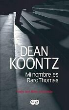 Mi nombre es Raro Thomas Odd Thomas (Spanish Edition)