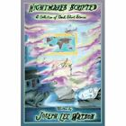 Nightmares Scripted a Collection of Dark Short Stories 9781449050092