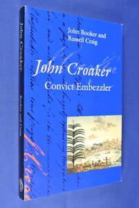 JOHN-CROAKER-John-Booker-CONVICT-EMBEZZLER-Australian-Colonial-History-Book