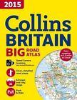 2015 Collins Big Road Atlas Britain by Collins Maps (Paperback, 2014)