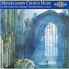 Felix Mendelssohn - Mendelssohn: Church Music (1998)