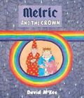 Melric and the Crown by David McKee (Hardback, 2016)