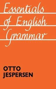 Essentials of English Grammar: 25th impression, 1987: By Jespersen,Otto