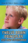 Twelve Brain Principles That Make the Difference by Robin J. Fogarty, Brian M. Pete (Paperback, 2015)