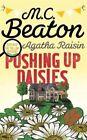Agatha Raisin: Pushing Up Daisies by M. C. Beaton (Hardback, 2016)