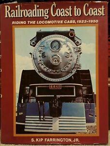 RAILROADING-COAST-TO-COAST-RIDING-THE-LOCOMOTIVE-CABS-1923-1950