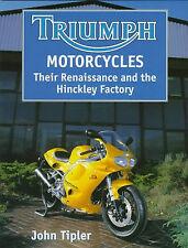 John Tipler - Triumph Motorcycles: Their Renaissance and the Hinckley Factory