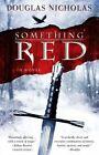 Something Red by Douglas Nicholas 9781451660227 Paperback 2013