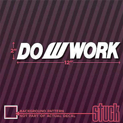 "LARGE Do Work 12/"" x 2/"" vinyl decal sticker wheels equip rob big jdm vip"
