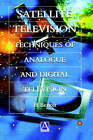 Satellite Television: Analogue and Digital Reception Techniques by Herve Benoit (Paperback, 1999)