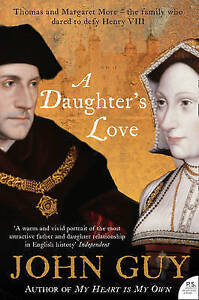 ADaughters-Love-Thomas-and-Margaret-More-by-Guy-John-Author-ON-Apr-30-2009