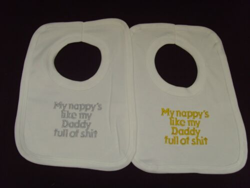 Funny Embroidered Personalised Bib Baby Shower Gift My nappy/'s like my daddy ful