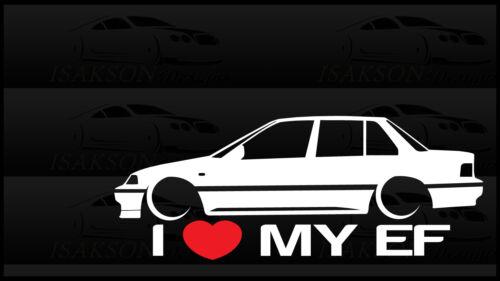 I Heart My EF Sticker Love Slammed Low JDM Civic Honda Sedan