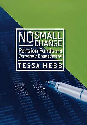 No Small Change: Pension Funds and Corporate Engagement, Hebb, Tessa, New Book