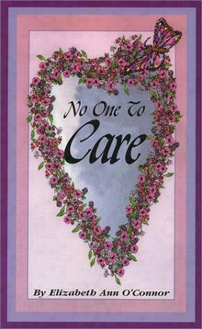 No One to Care paperback by Elizabeth Ann O'Connor, signed by author