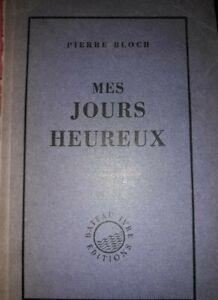Mes-jours-heureux-Pierre-Bloch-Autographe-et-dedicace-signe