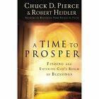 A Time to Prosper: Finding and Entering God's Realm of Blessings by Chuck D Pierce, Robert Heidler (Paperback, 2013)