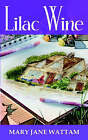 Lilac Wine by Mary Jane Wattam (Paperback / softback, 2004)
