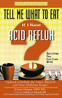 Tell Me What to Eat If I Have Acid Reflux: Nutrition You Can Live with by Elaine Magee (Paperback, 2008)