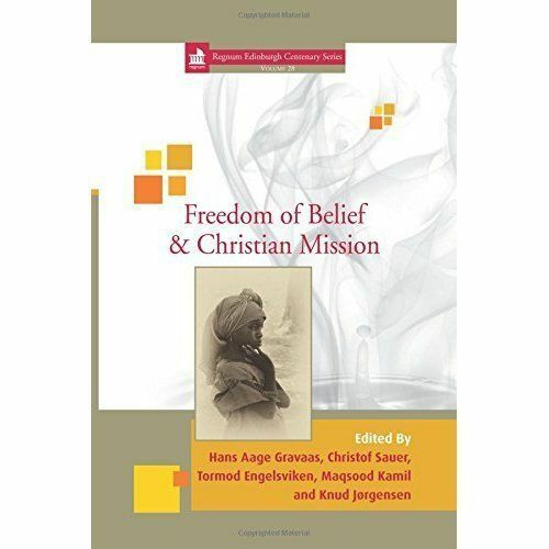 Freedom of Belief and Christian Mission (Regnum Edinburgh Centenary Series) by