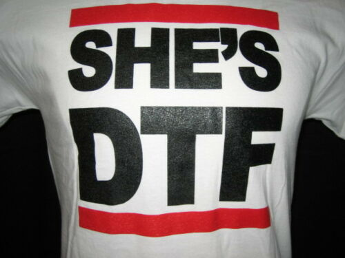 "Mens T-shirt FREE SHIPPING! /""SHE/'S DTF/"" She/'s Down to F***K"