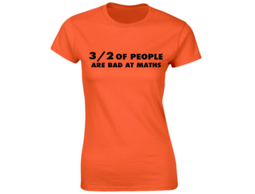 3 Out Of 2 People Are Bad At Maths Womens Funny T-Shirt 12 Colours