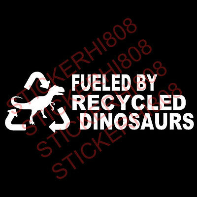 Fueled by Recycled Dinosaurs Funny Off Road JDM Sticker Decal Stance Drift