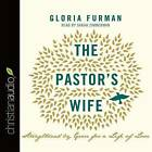 The Pastor's Wife: Strengthened by Grace for a Life of Love by Gloria Furman (CD-Audio, 2015)