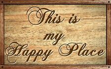 (My Happy Place) DISTRESSED SIGN / PLAQUE, WALL DECOR, RUSTIC PRIMITIVE SIGN