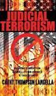 Judicial Terrorism by Langella Cathy Thompson (Hardback, 2016)